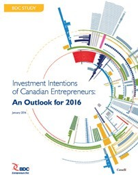 Investment Intentions of Canadian Entrepreneurs: An Outlook for 2016
