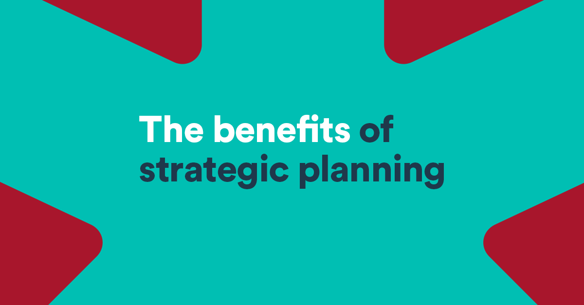 the benefits of a strategic plan for your business bdc ca
