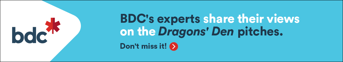 BDC's experts share their views on the Dragon's Den pitches